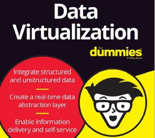 Data Virtualization for Dummies [PDF 67 págs] - Publicamos, gracias a Denodo, el libro digital completo en edición especial